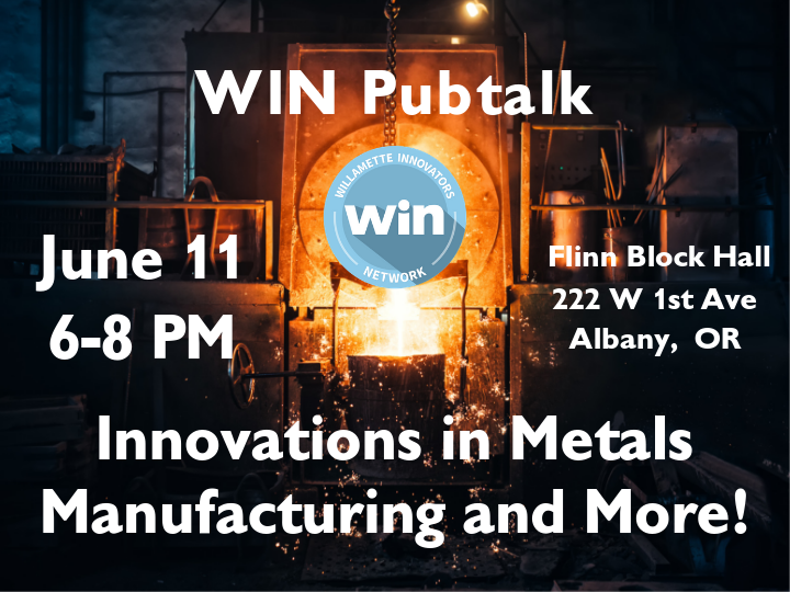 WIN Pubtalk: Innovations in Metals Manufacturing and More!
