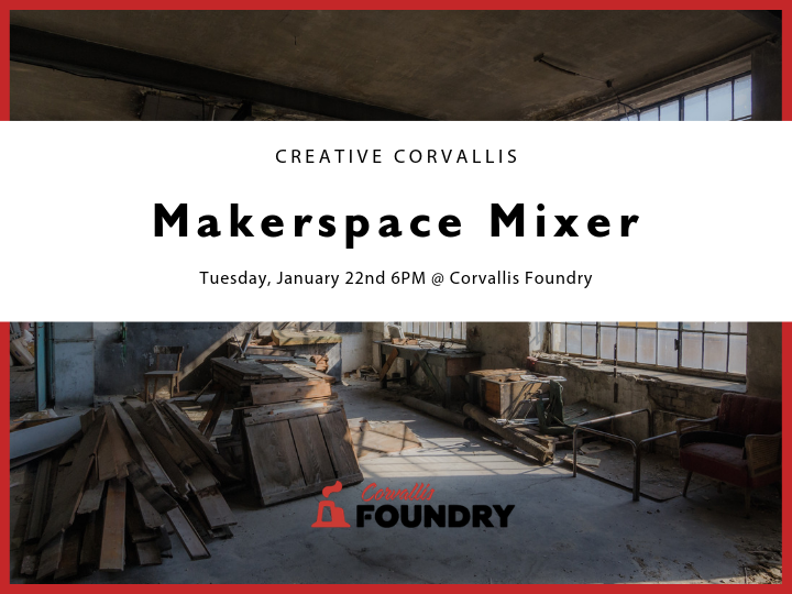 Makerspace Mixer - Corvallis Creatives